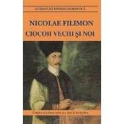 Ciocoii vechi si noi Ed.2013 - Nicolae Filimon