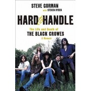 Hard to Handle: The Life and Death of the Black Crowes--A Memoir, Hardcover/Steve Gorman