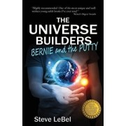The Universe Builders: Bernie and the Putty, Paperback/Steve Lebel