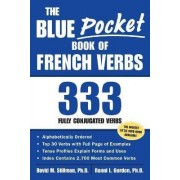 The Blue Pocket Book of French Verbs by David M. Stillman