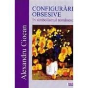 Configurari obsesive in simbolismul romanesc - Alexandru Ciocan