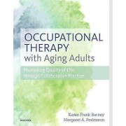 Occupational Therapy with Aging Adults by Karen Barney