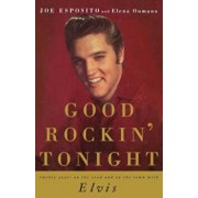 Good Rockin' Tonight: Twenty Years on the Road and on the Town with Elvis, Paperback/Joe Esposito