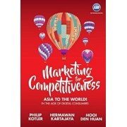 Marketing for Competitiveness: Asia to the World - In the Age of Digital Consumers, Paperback/Philip Kotler