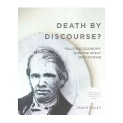 Death by Discourse?: Political Economy and the Great Irish Famine (Foley Tadhg)(Paperback) (9780997837414)