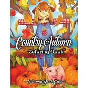 Country Autumn Coloring Book: An Adult Coloring Book Featuring Charming Autumn Scenes, Relaxing Country Landscapes and Cute Farm Animals, Paperback/Coloring Book Cafe