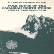 Video Delta Hemsworth - Folk Songs Of The Canadian North Woods - CD