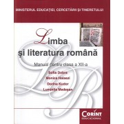 Limba si literatura romana. Manual pentru clasa a XII-a. Editia 2014