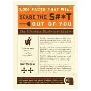 1, 001 Facts That Will Scare the S**t Out of You - The Ultimate Bathroom Reader (McNeal Cary)(Paperback) (9781605506241)