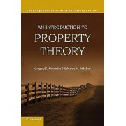 An Introduction to Property Theory by Gregory S. Alexander & Eduard...
