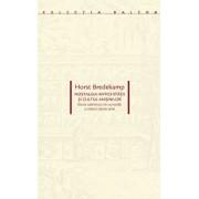 Nostalgia antichitatii si cultul masinilor. Istoria cabinetului de curiozitati si viitorul istoriei artei/Horst Bredekamp