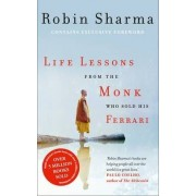 Life Lessons from the Monk Who Sold His Ferrari by Robin Sharma