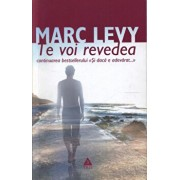 Te voi revedea/Marc Levy