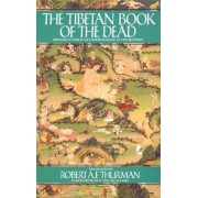The Tibetan Book of the Dead: Liberation Through Understanding in the Between, Paperback