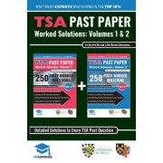 Tsa Past Paper Worked Solutions: 2008 - 2013, Fully Worked Answers to 300+ Questions, Detailed Essay Plans, Thinking Skills Assessment Cambridge & Oxf