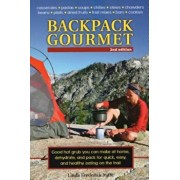 Backpack Gourmet: Good Hot Grub You Can Make at Home, Dehydrate, and Pack for Quick, Easy, and Healthy Eating on the Trail, Paperback/Linda Frederick Yaffe