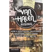 Van Halen Rising: How a Southern California Backyard Party Band Saved Heavy Metal, Paperback