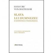 Slava lui Dumnezeu - o estetica teologica. Vol V: in spatial metafizicii: epoca moderna/Hans Urs Von Balthasar