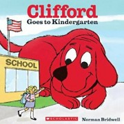 Clifford Goes to Kindergarten, Paperback/Norman Bridwell
