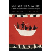Saltwater Slavery: A Middle Passage from Africa to American Diaspora, Paperback