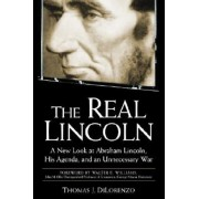 The Real Lincoln: A New Look at Abraham Lincoln, His Agenda, and an Unnecessary War, Paperback