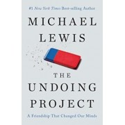 The Undoing Project: A Friendship That Changed Our Minds, Hardcover/Michael Lewis