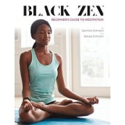 Black Zen Beginner's Guide to Meditation: A Quick and Practical Guide to Starting a Meditation Practice, Paperback/Jasmine Johnson