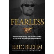 Fearless: The Undaunted Courage and Ultimate Sacrifice of Navy SEAL Team SIX Operator Adam Brown, Paperback