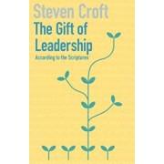 The Gift of Leadership, Paperback/Steven Croft