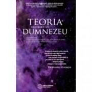 Teoria existentei lui Dumnezeu universuri focare ale punctului zero si dincolo de acestea...