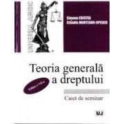 Teoria generala a dreptului. Caiet de seminar Ed.7 - Simona Cristea Claudiu Munteanu-Jipescu