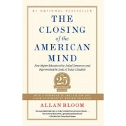 The Closing of the American Mind: How Higher Education Has Failed Democracy and Impoverished the Souls of Today's Students, Paperback