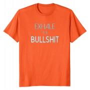 Тениска Exhale the bullshit