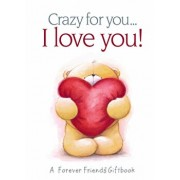 I Love You!: A Forever Friends Giftbook (Crazy for You...)/***