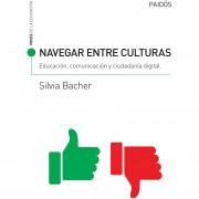 Navegar entre culturas educacion, comunicacion y ciudadania digital
