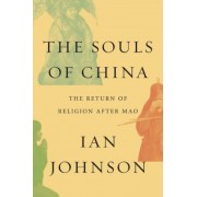 The Souls of China: The Return of Religion After Mao, Hardcover