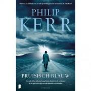 Bernie Gunther: Pruisisch blauw - Philip Kerr