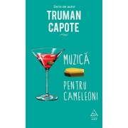 Muzica pentru cameleoni/Truman Capote