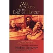War, Progress, and the End of History, Paperback/Vladimir Solovyov