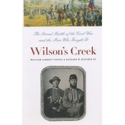 Wilson's Creek: The Second Battle of the Civil War and the Men Who Fought It, Paperback/William Garrett Piston