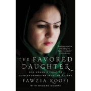 The Favored Daughter: One Woman's Fight to Lead Afghanistan Into the Future, Paperback