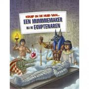 Kruip in de huid van...: een mummiemaker bij de Egyptenaren - Alice Peebles