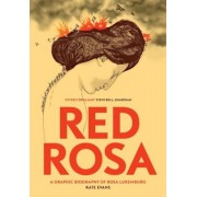 Red Rosa: A Graphic Biography of Rosa Luxemburg, Paperback
