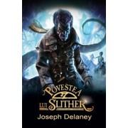 Povestea lui Slither. Cronicile Wardstone vol. 11/Joseph Delaney
