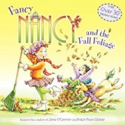 Fancy Nancy and the Fall Foliage, Paperback/Jane O'Connor