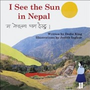 I See the Sun in Nepal, Paperback/Dedie King