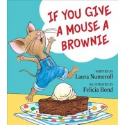 If You Give a Mouse a Brownie, Hardcover