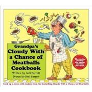 Grandpa's Cloudy with a Chance of Meatballs Cookbook/Judi Barrett