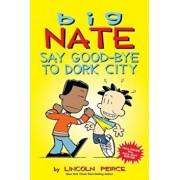 Say Good-Bye to Dork City, Hardcover/Lincoln Peirce