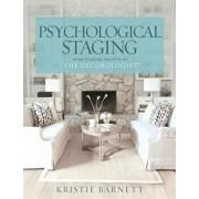 Psychological Staging: Home Staging Secrets of the Decorologist(r), Paperback/Kristie Barnett